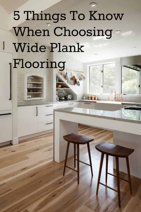Five Things You Should Know When Choosing Wide Plank Flooring